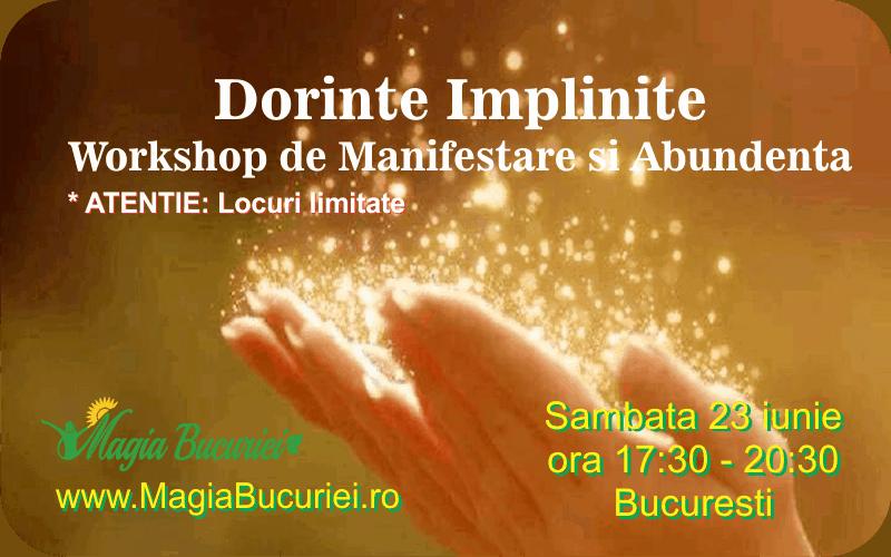 Dorinte Implinite – Workshop de Manifestare si Abundenta – 23 iunie – Bucuresti
