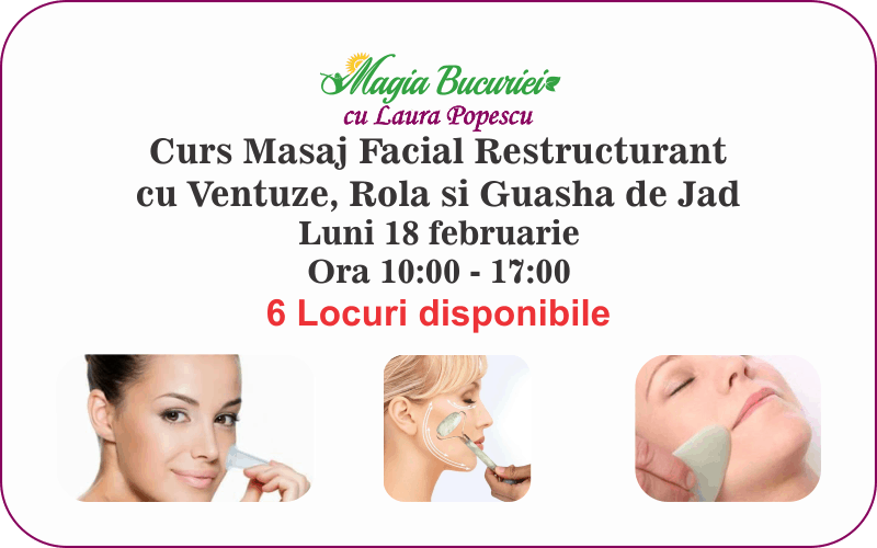 Curs Masaj Facial Restructurant cu Ventuze si Guasha de Jad – Luni 18 februarie 2019 – Bucuresti