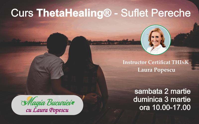 Curs ThetaHealing® Suflet Pereche – 2-3 martie 2019 – Bucuresti