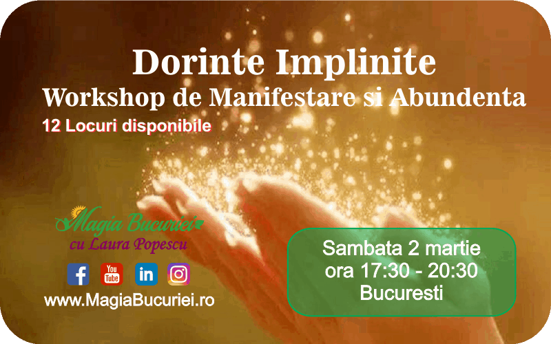 Dorinte Implinite – Workshop de Manifestare si Abundenta – Sambata 2 martie 2019 – Bucuresti
