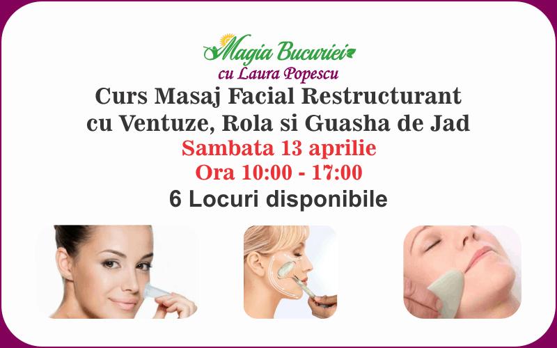 Curs Masaj Facial Restructurant cu Ventuze si Guasha de Jad – Sambata 13 aprilie 2019 – Bucuresti