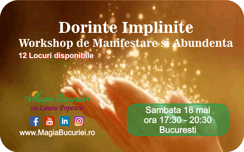 Dorinte Implinite – Workshop de Manifestare si Abundenta – Sambata 18 mai 2019 – Bucuresti