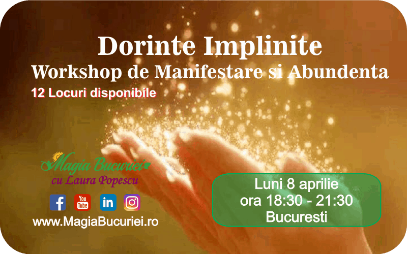 Dorinte Implinite – Workshop de Manifestare si Abundenta – Luni 8 aprilie 2019
