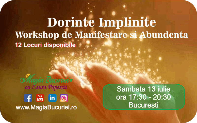 Dorinte Implinite – Workshop de Manifestare si Abundenta – Sambata 13 iulie 2019