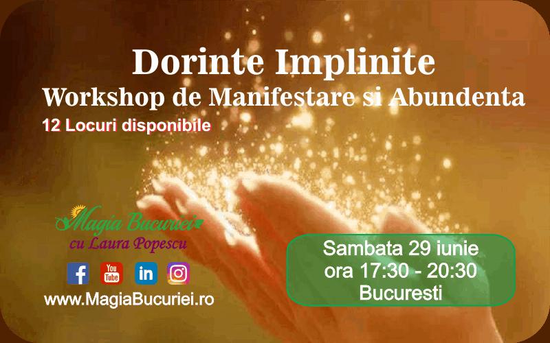 Dorinte Implinite – Workshop de Manifestare si Abundenta – Sambata 29 iunie 2019