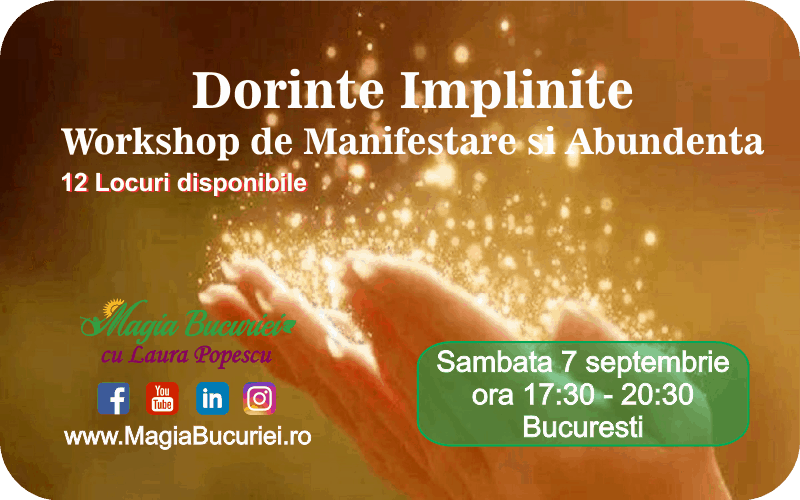Dorinte Implinite – Workshop de Manifestare si Abundenta – Sambata 7 septembrie 2019