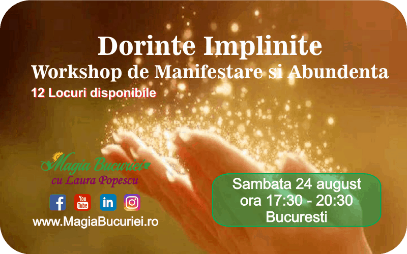 Dorinte Implinite – Workshop de Manifestare si Abundenta – Sambata 24 august 2019