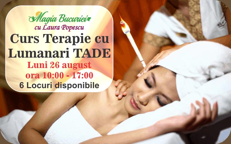 CURS Terapie cu Lumanari Tade – urechi si corporal – Luni 26 august – Bucuresti