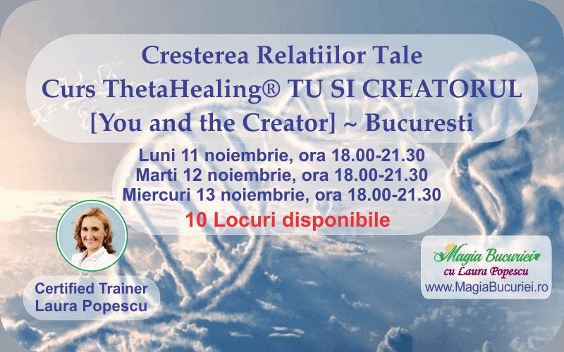 Curs ThetaHealing® Tu si Creatorul – Cresterea Relatiilor Tale