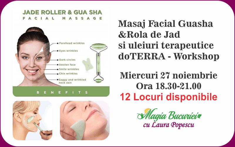 Workshop – Masaj facial Guasha & Rola de Jad si uleiuri terapeutice doTERRA