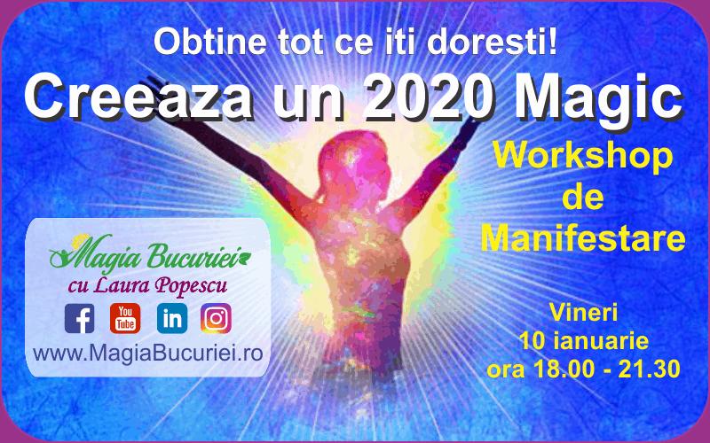 Creeaza un 2020 Magic – Obtine tot ce iti doresti – Workshop de Manifestare