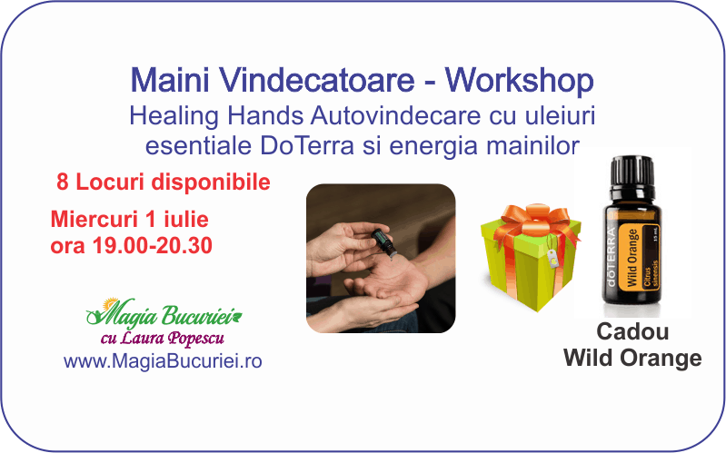 Workshop Maini Vindecatoare – Healing Hands – Autovindecare cu uleiuri esentiale DoTerra si energia mainilor