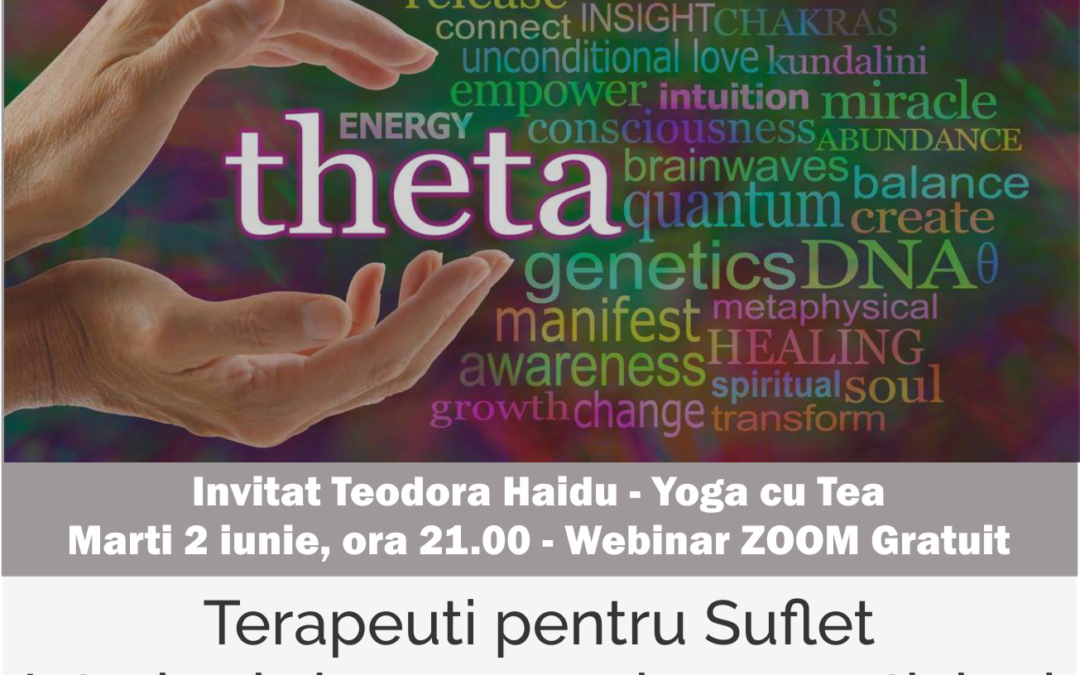 Terapeuti pentru Suflet – Practicieni ThetaHealing® – Webinar Zoom Gratuit