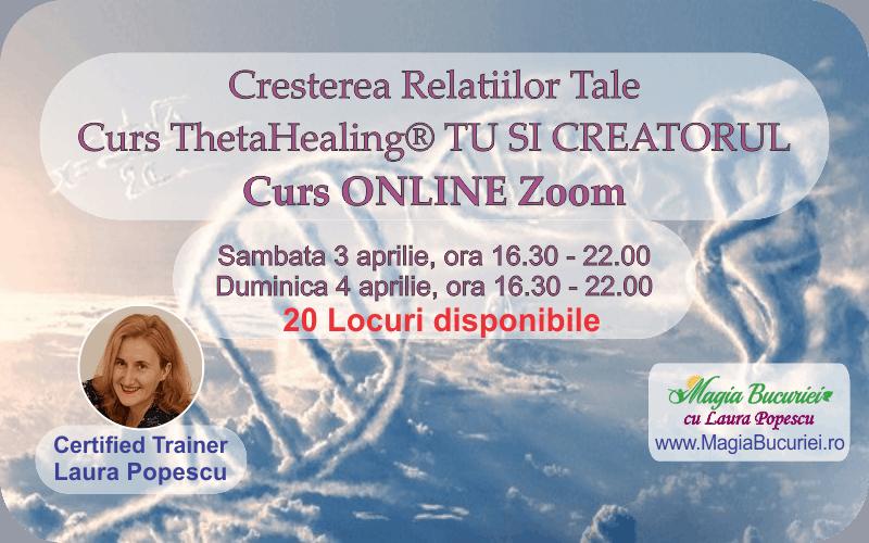 Curs ONLINE Live Zoom – Tu si Creatorul ThetaHealing®
