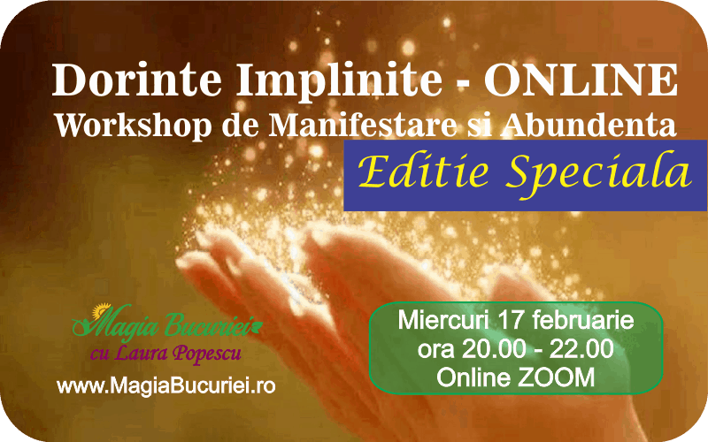 Dorinte Implinite – Workshop de Manifestare si Abundenta – ONLINE