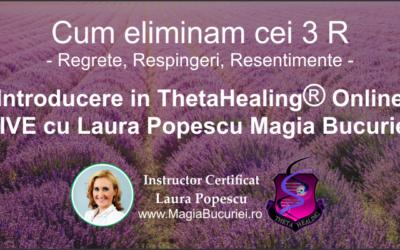 Introducere in Theta Healing – Cum eliminam cei 3 R: Regrete, Resentimente, Respingeri